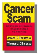 Cancer Scam: Diversion of Federal Cancer Funds to Politics