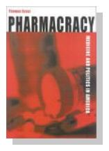 Pharmacracy: Medicine and Politics in America - By Thomas Szasz